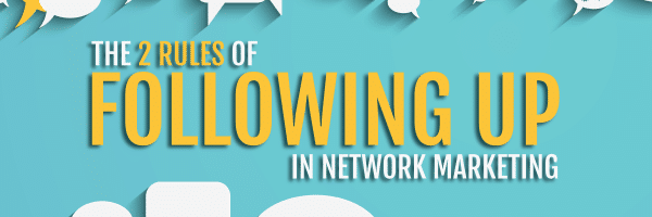 Following Up in Network Marketing