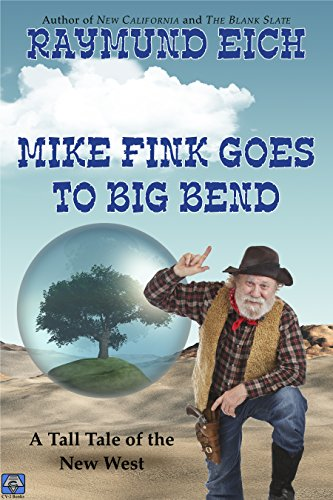 Mike Fink Goes To Big Bend