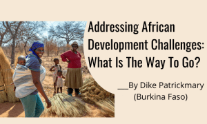 Addressing African Development Challenges: What Is The Way To Go?