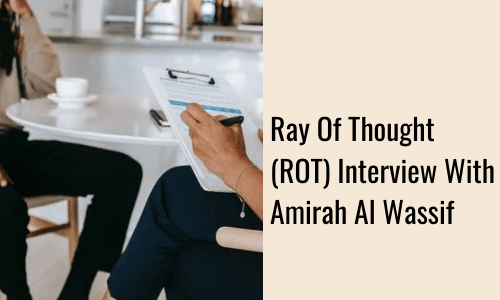 Ray Of Thought (ROT) Interview With Amirah Al Wassif