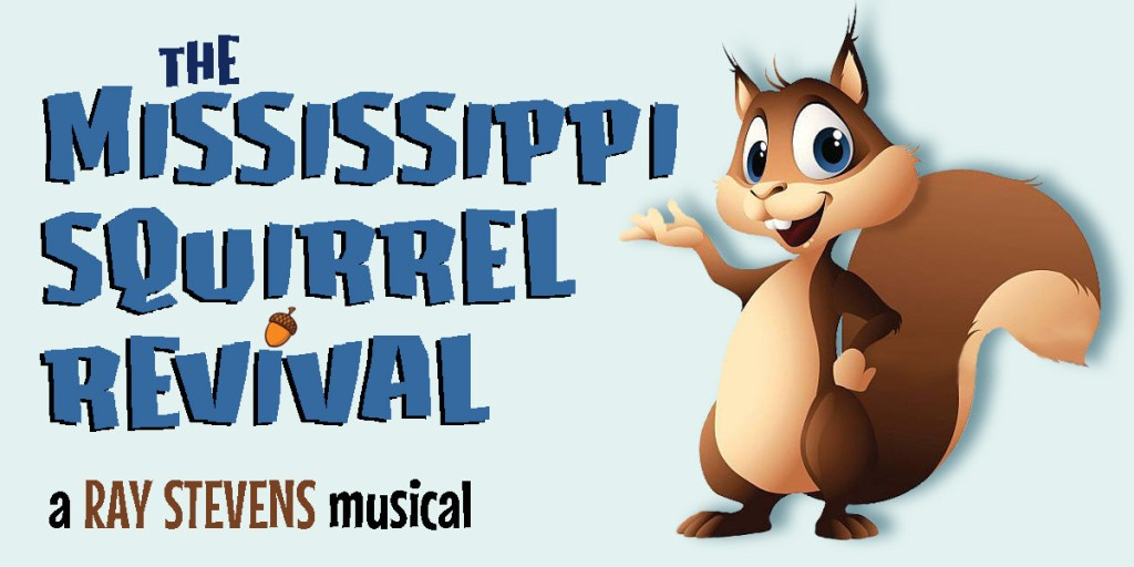Mississippi Squirrel Revival A Ray Stevens Musicial