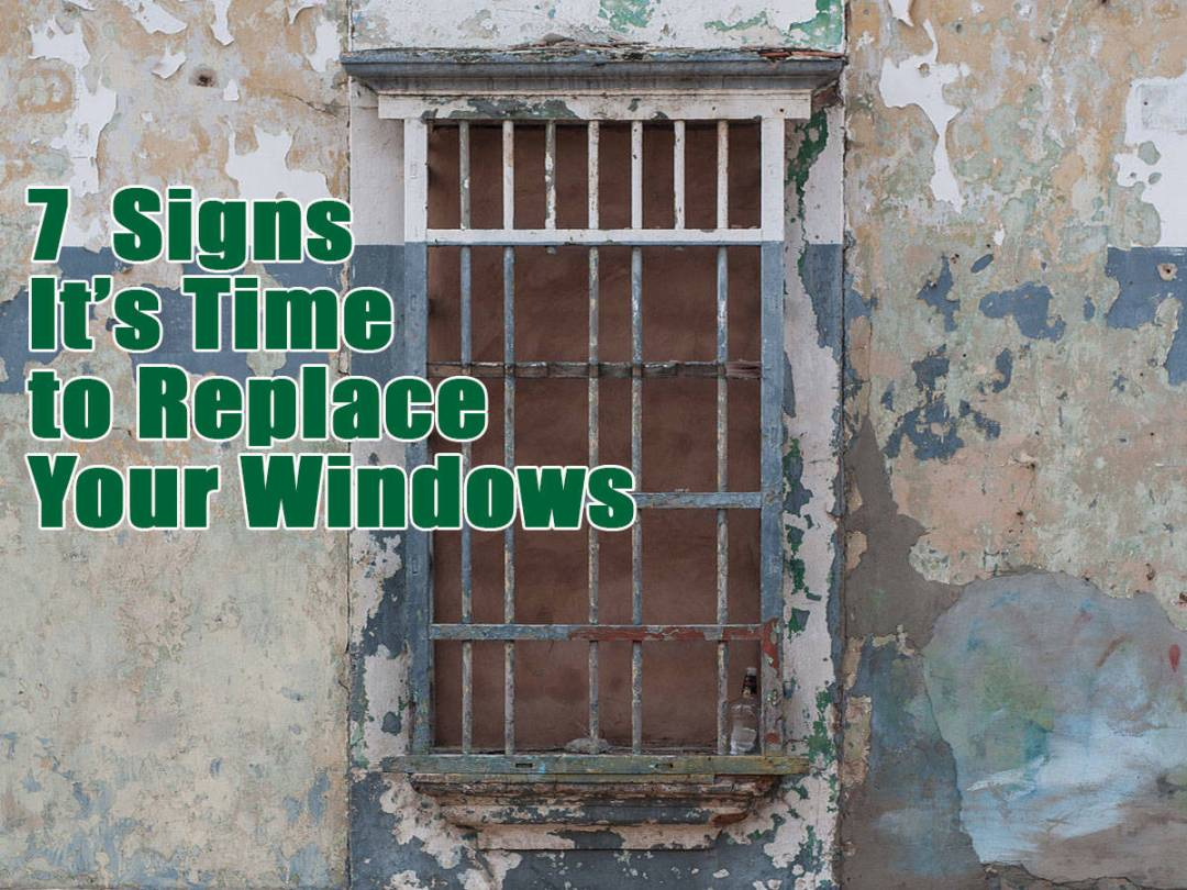 7 Signs Time to Replace Long Island Windows & Doors