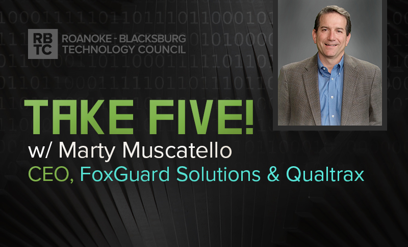 Take Five with Marty Muscatello, CEO of FoxGuard Solutions and Qualtrax