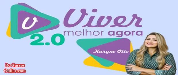 Curso Viver Melhor Agora de Karyne Otto