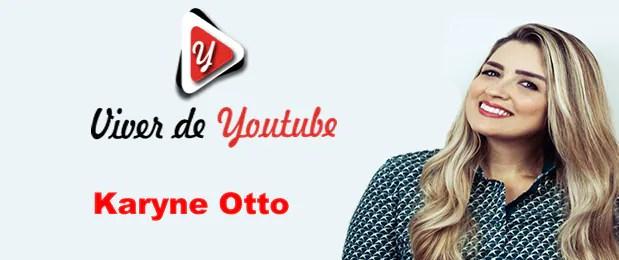 Curso viver de Youtube de Karyne Otto