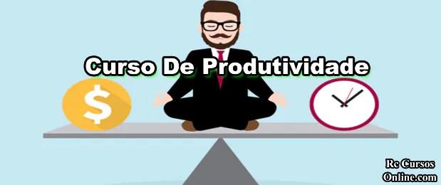 Curso De Produtividade Como Ser Mais Produtivo.