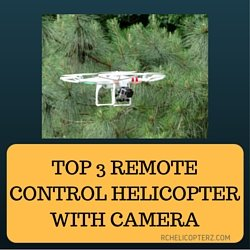 Top 3 Remote Control Helicopter With Camera