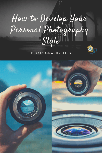 How to Develop Your Personal Photography Style - RCI Plus Topsail - Photography Tips