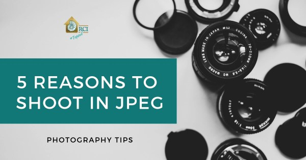 5 reasons to shoot in JPEG - RCI Plus Topsail - Photography
