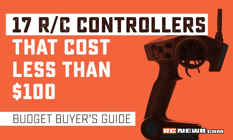 R/C Budget Buyer's Guide: 17 Radios That Cost Less Than $100