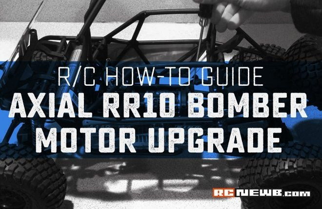 How-to: Axial RR10 Bomber Brushed Motor Upgrade [Video]