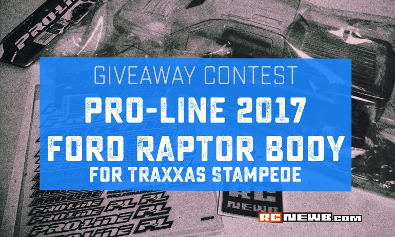 Enter to Win: Pro-Line 2017 Ford Raptor Traxxas Stampede Body