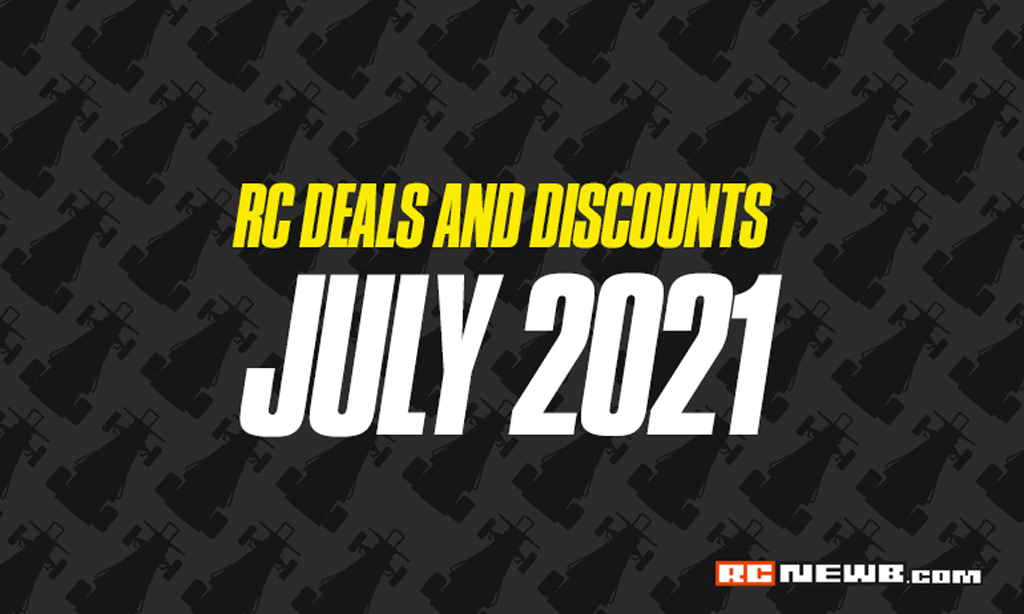 R/C Deals and Discounts for July 2021
