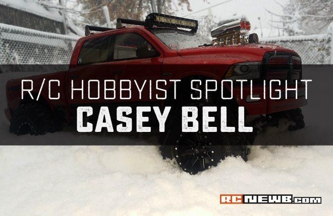 R/C Hobbyist Spotlight: Casey Bell