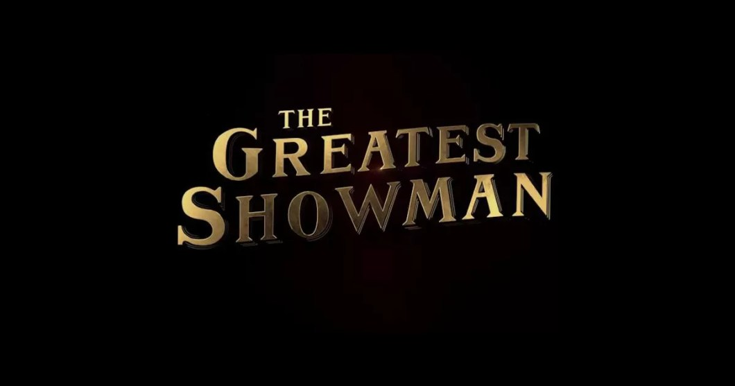 The Greatest Showman, le film