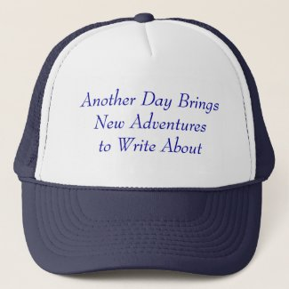 Another Day Brings New Adventuresto Write About hat