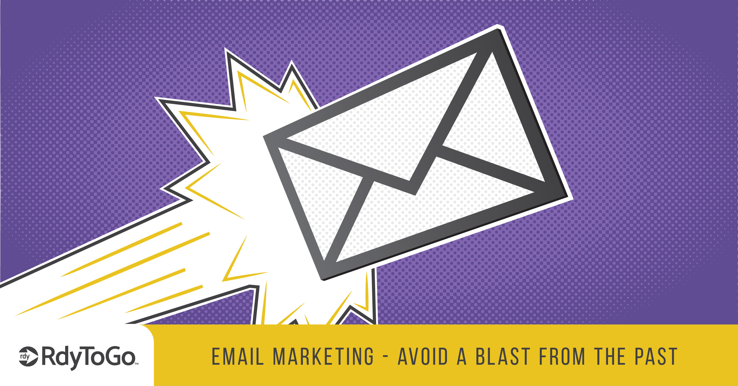 Email Marketing – Avoid a Blast From the Past