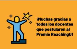 ¡Muchas gracias a todos los candidatos que postularon al premio ReachingU al Docente Uruguayo 2019!