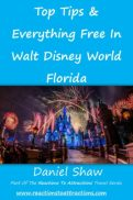 Top Tips & Everything Free In Walt Disney World Florida By Daniel Shaw