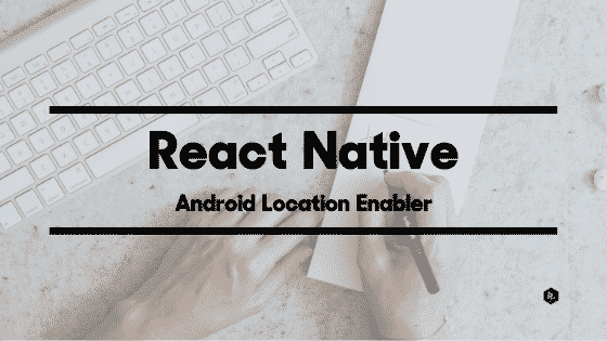 React-Native-Android-Location-Enabler
