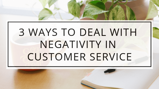 3 Ways To Deal With Negativity In Customer Service - The Crowdfire Blog