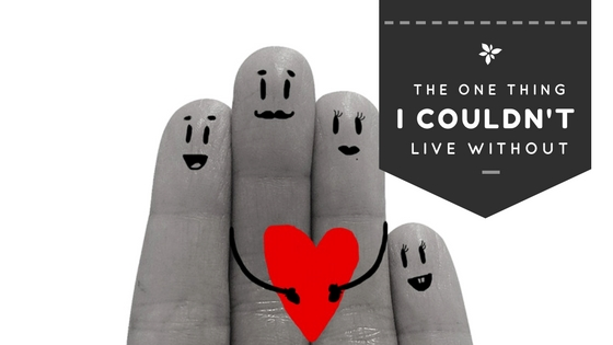 #Blogtober16: One thing you can't live without