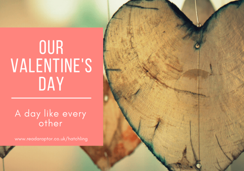 Our Valentine's Day – A day like every other