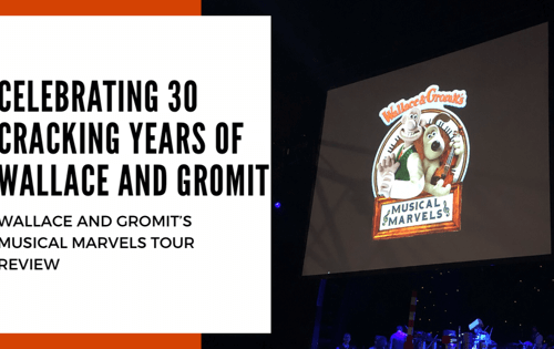 Wallace and Gromit's Musical Marvels Tour