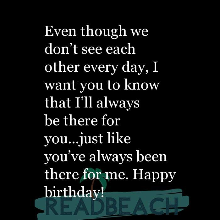 Happy Birthday Brother We Sometimes Go Too Long Without Catc Readbeach Com