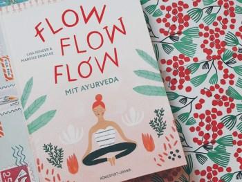 Permalink zu:Flow flow flow mit Ayurveda von Lisa Fenger und Mareike Engelke [REZENSION]