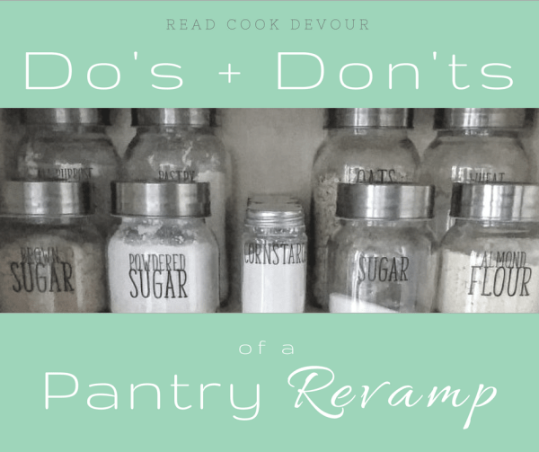 Do's and Don'ts of a Pantry Revamp