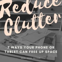 7 Ways Your Phone or Tablet Can Reduce Clutter and Free Up Space