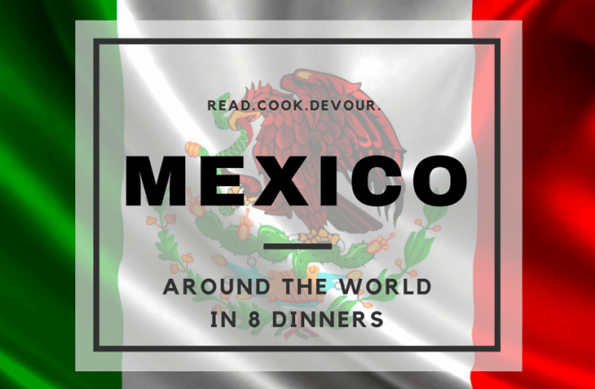 Around the World in 8 Dinners: Mexico