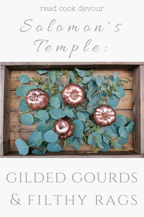 Solomon's Temple: Gilded Gourds & Filthy Rags