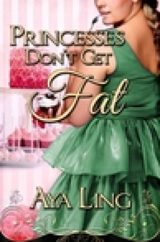 Review:  Princessess Don't Get Fat by Aya Ling