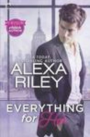 Review:  Everything for Her (For Her #1) by Alexa Riley