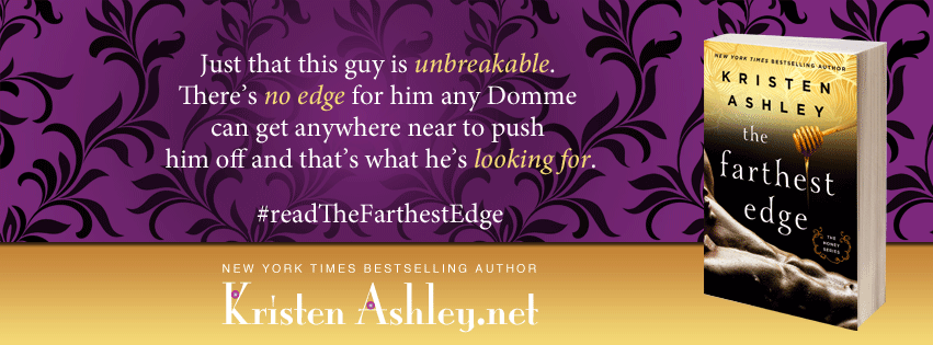 Blog Tour:  The Farthest Edge by Kristen Ashley  -  {Excerpt + ARC Review and Giveaway}