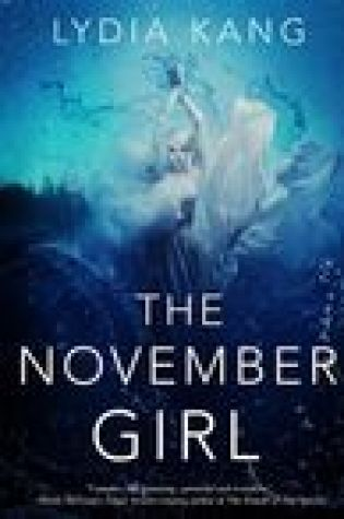 Blog Tour  –  The November Girl by Lydia Kang  –  {Guest Post + Giveaway}