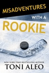 Blog Tour:  Misadventures with a Rookie by Toni Aleo  –  {Review}