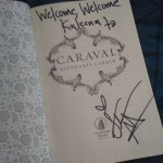 "signed copy of Caraval ""Welcome, Welcome Kaleena to"""