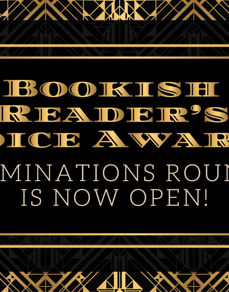 Bookish Reader's Choice Awards: Nominations round is now open!
