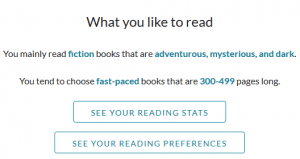 I mostly read fiction books that are adventurous, dark, and mysterious