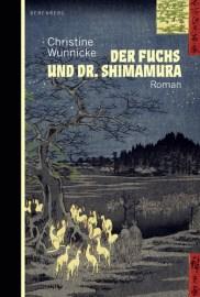 Christine Wunnicke: Der Fuchs und Dr. Shimamura.