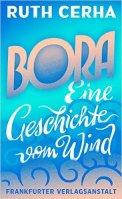 Ruth Cerha: »Bora. Eine Geschichte vom Wind«