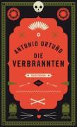 Antonio Ortuño: »Die Verbrannten«