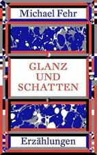 Michael Fehr: »Glanz und Schatten«, Der gesunde Menschenversand.