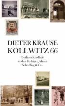 Dieter Krause: »Kollwitz 66. Berliner Kindheit in den fünfziger Jahren«, Schöffling & Co.