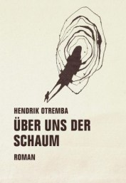 Hendrik Otremba: »Über uns der Schaum«, Verbrecher.