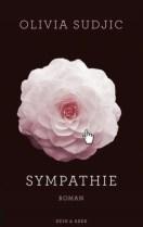 Olivia Sudjic: »Sympathie«, Kein & Aber.