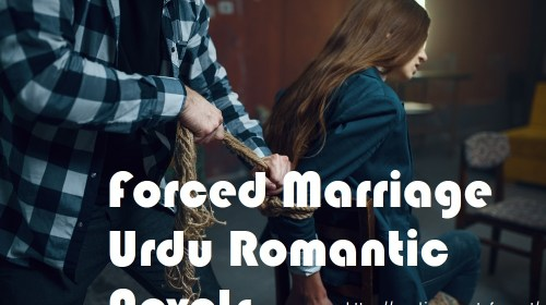 Forced Marriage Urdu Romantic Novels
